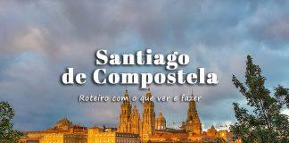 Visitar Santiago de Compostela - roteiro com o que ver e fazer em Santiago