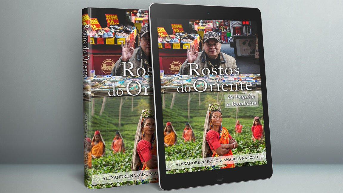 Livro Rostos do Oriente: de Pequim a Bombaím dos autores Alexandre Narciso e Anabela Narciso