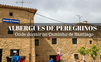 Albergues de Peregrinos no Caminho de Santiago