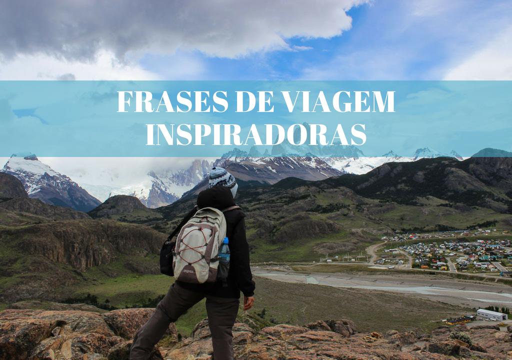 Frases De Viagem Inspiradoras Que Te Vão Fazer Viajar