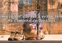 Como cuidar dos pés e evitar bolhas em longas caminhadas | Caminho de Santiago