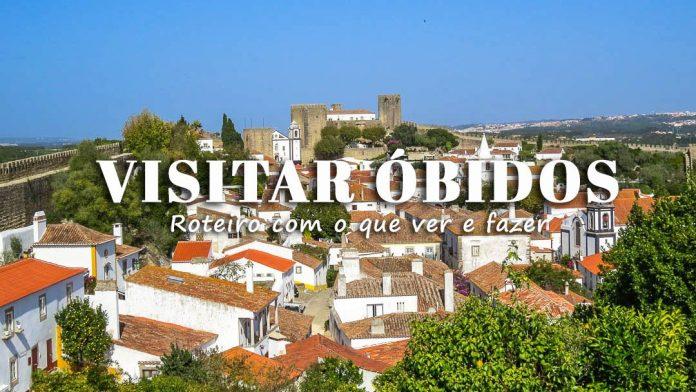 Visitar Óbidos - roteiro com o que ver e fazer