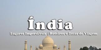 visitar Índia - guia e roteiro viagem