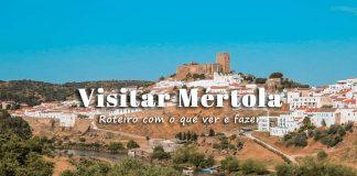 visitar mértola - roteiro de viagem
