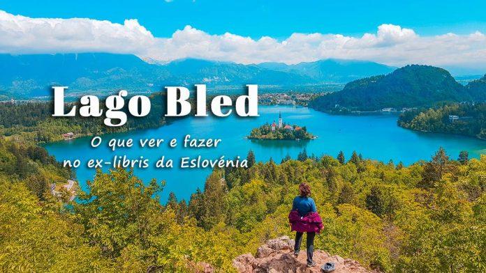 Visitar Lago Bled | Eslovénia: o que ver e fazer