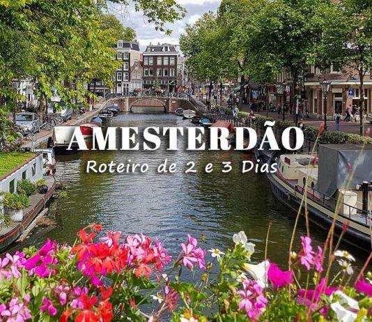 Visitar Amesterdão - Guia e Roteiro
