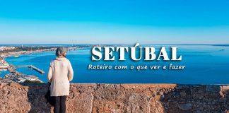 Visitar-Setubal-Roteiro