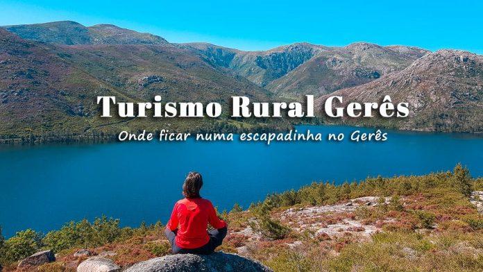 Turismo Rural no Gerês: onde ficar numa escapadinha no Gerês