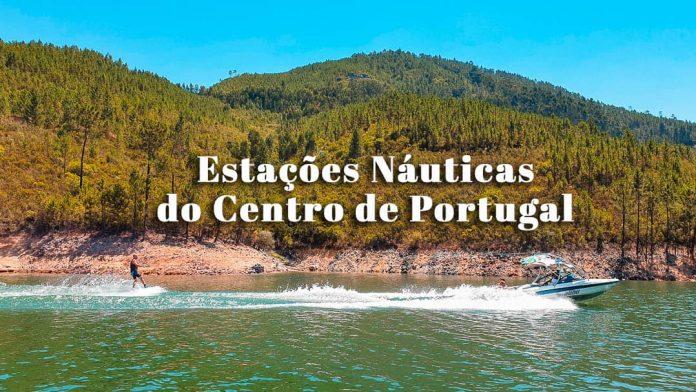 Visitar as Estações Náuticas do Centro de Portugal: roteiro com o que ver e fazer