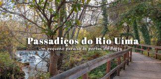 Passadiços do Rio Uíma | Fiães: um pequeno paraíso em Santa Maria da Feira