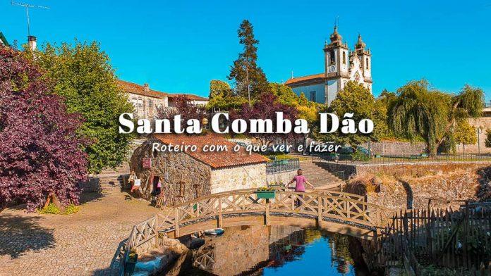 Visitar Santa Comba Dão (e arredores): roteiro com o que ver e fazer