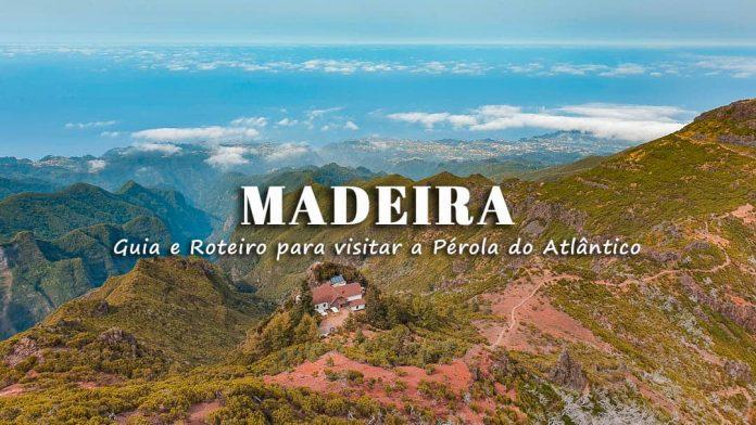 Visitar Madeira: roteiro de 3 a 7 dias com o que visitar na Ilha da Madeira
