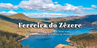 Ferreira do Zêzere, o que visitar | Roteiro e Dicas de Alojamento