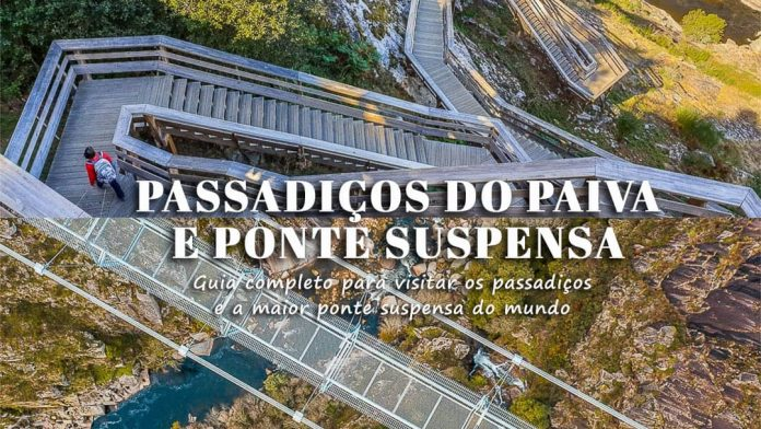 Passadiços do Paiva e Ponte Suspensa 516   Arouca: dicas para visitar e onde começar