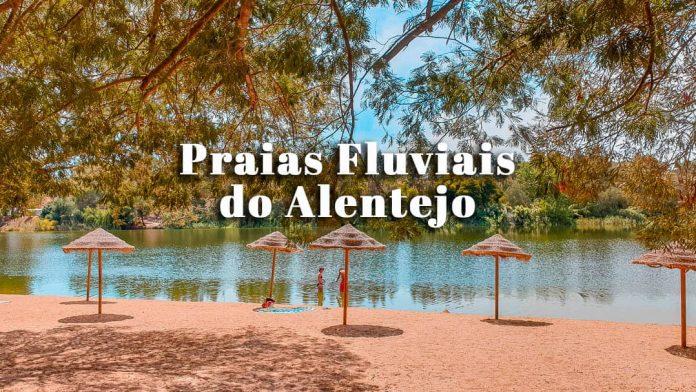 Melhores Praias Fluviais do Alentejo: como ir e dicas de alojamento