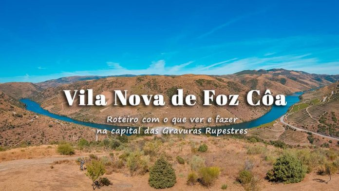 Vila Nova de Foz Coa, o que visitar | Roteiro pela capital das Pinturas Rupestres