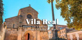 Vila Real, o que visitar | Roteiro com o que ver e fazer e dicas de alojamento
