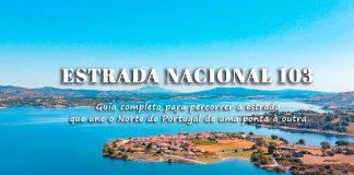 Roteiro Estrada Nacional 103 (N103): guia com o que visitar numa roadtrip pelo Norte de Portugal