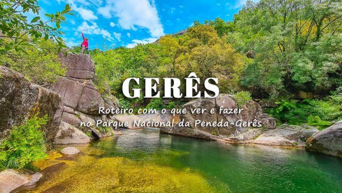 Gerês, o que visitar   Roteiro de 2 a 7 dias com o melhor do Gerês