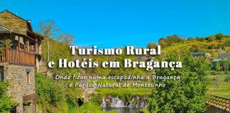Melhores Hotéis e Alojamentos Turismo Rural Bragança | Onde ficar numa escapadinha