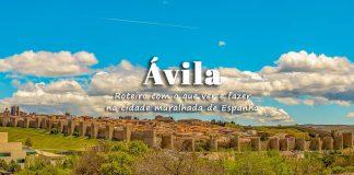 Ávila (Espanha): o que visitar | Roteiro com o que ver e fazer na cidade muralhada