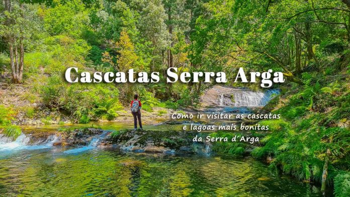 Cascatas e Lagoas da Serra d'Arga: como ir visitar as cascatas mais bonitas de Viana do Castelo