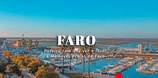 Faro, o que visitar | Roteiro com que ver e fazer e melhores praias de Faro
